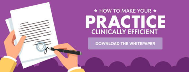 How to Make Your Practice Clinically Efficient