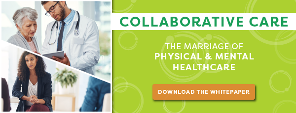 Collaborative Care: The Marriage of Physical and Mental Healthcare